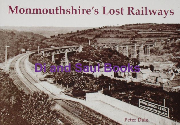 Monmouthshire's Lost Railways, by Peter Dale